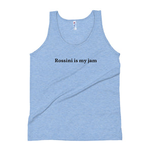Rossini is my jam Unisex Tank Top