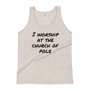 I worship at the church of pole Unisex Tank Top