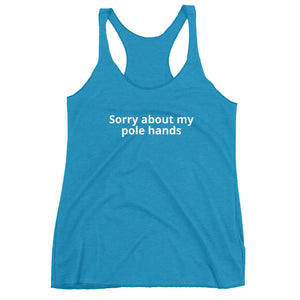 Sorry about my pole hands Women's Racerback Tank