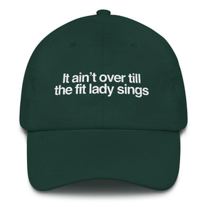 It ain't over till the fit lady sings hat