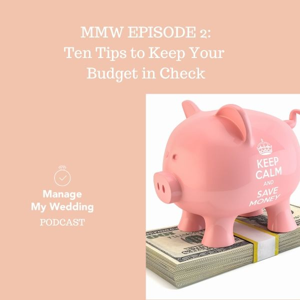 MMW 2: Ten Tips to Keep Your Wedding Budget in Check