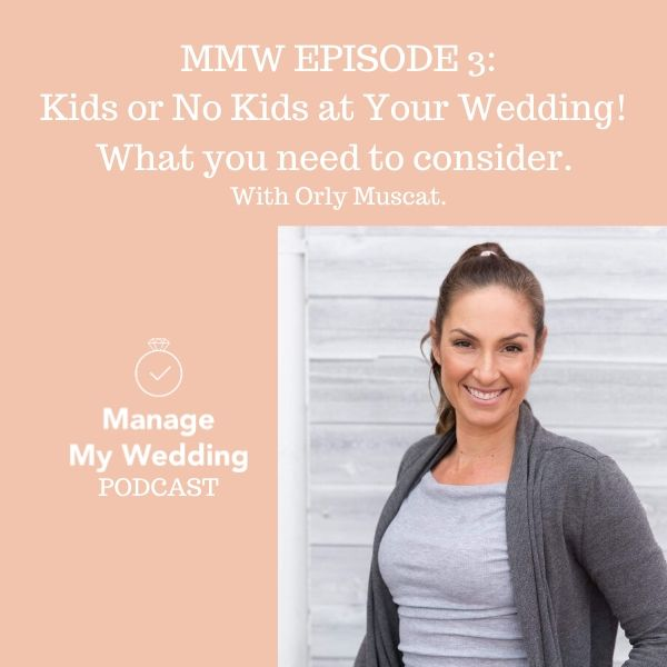MMW 3: Kids or No Kids at Your Wedding! What You Need to Consider.