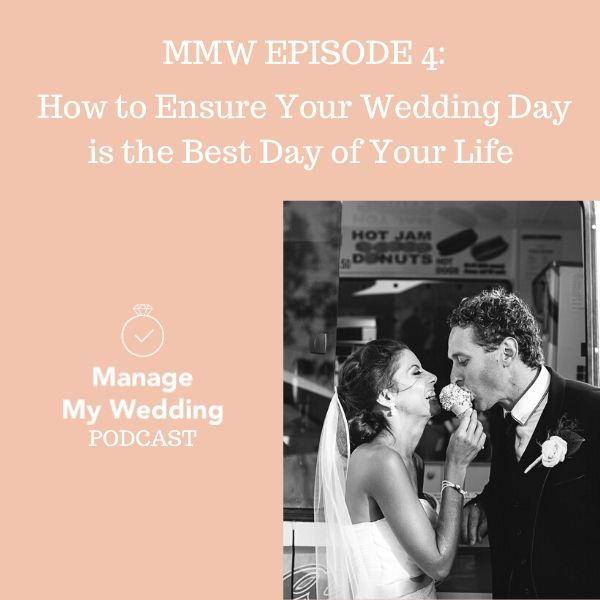 MMW 4: How to Ensure Your Wedding Day is the Best Day of Your Life