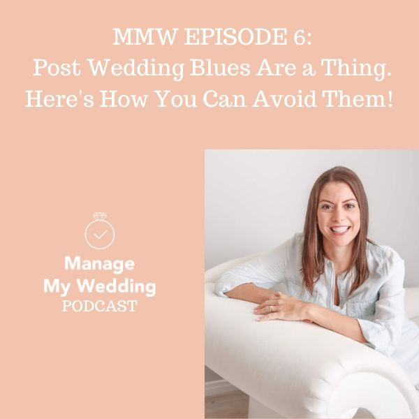 MMW 6: Post Wedding Blues are a Thing. Here's How You Can Avoid Them.