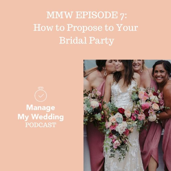 MMW 7: How to Propose to Your Bridal Party