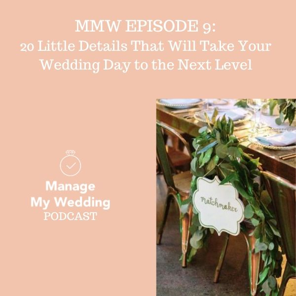 MMW 9: 20 Little Details That Will Take Your Wedding Day to the Next Level