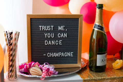 Trust me you can dance. Love from Champagne.