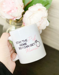 STAY THE F*CK HOME SO I CAN GET MARRIED Pink Bride Mug