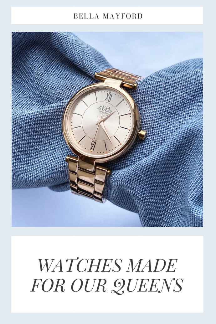 Watches made for Queens!