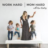 Work Hard Mom Hard podcast