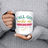 Ya'll gon make me lose my mind, Etsy, mugs for moms