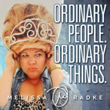 Ordinary People, Ordinary Things podscast, Melissa Radke