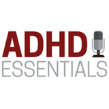 ADHD Essentials Podcast