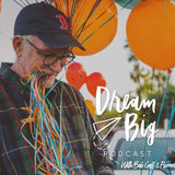 Dream Big podcast, Bob Goff, best podcasts for moms, best podcasts for moms of teens