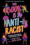 This Book is Anti-Racist, books for tweens