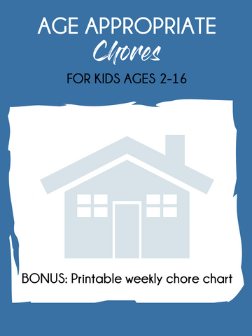 Age Appropriate Chores for Kids ages 2-16