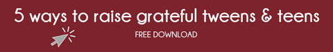 5 ways to raise grateful tweens & teens - SALT effect - free download