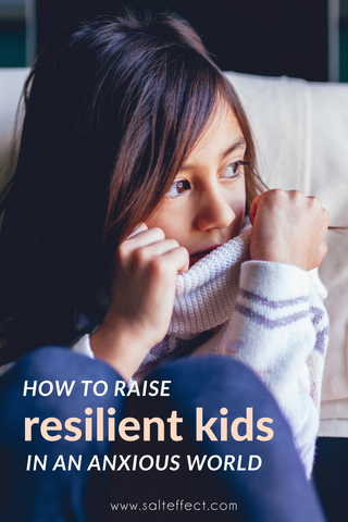 SALT effect - How to raise resilient kids in an anxious world - pinterest
