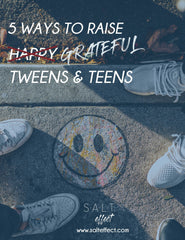 5 Ways to Raise Grateful Tweens & Teens