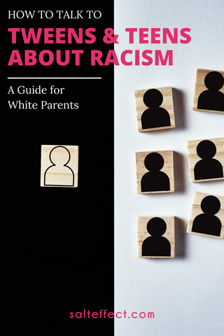 SALT effect - How to talk to tweens and teens about racism