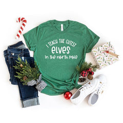I teach the cutest elves in the North Pole - Simply Sage Designs - Holiday Tees for Teachers - Christmas T-shirts for teachers