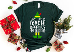 I just like to teach. Teaching's my favorite - Holiday Tees for Teachers - Christmas T-shirts for teachers