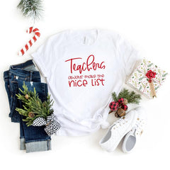 Teachers are always on the nice list - Simply Sage Designs - Holiday Tees for Teachers - Christmas T-shirts for teachers