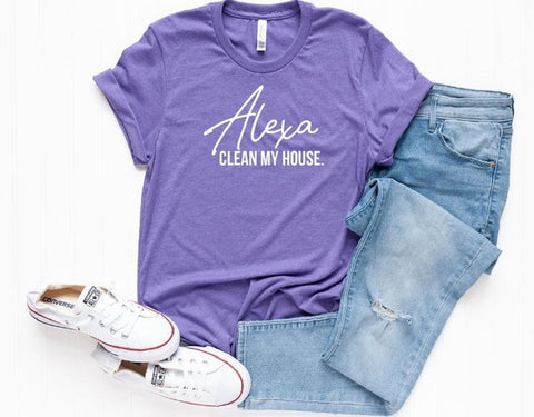 Alexa, clean my house tee - - SALT effect - Graphic tees for mom - graphic t-shirts for mom - boy mom shirts - girl mom shirts - mom life t-shirts - funny mom shirts - best mom shirts