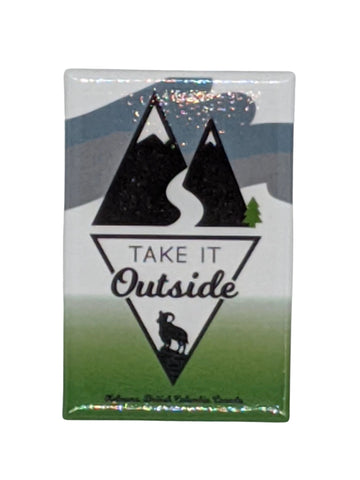 'Take It Outside' Magnet