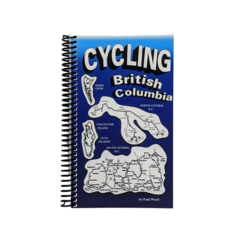 Cycling British Columbia: an Essential Guide for Adventure