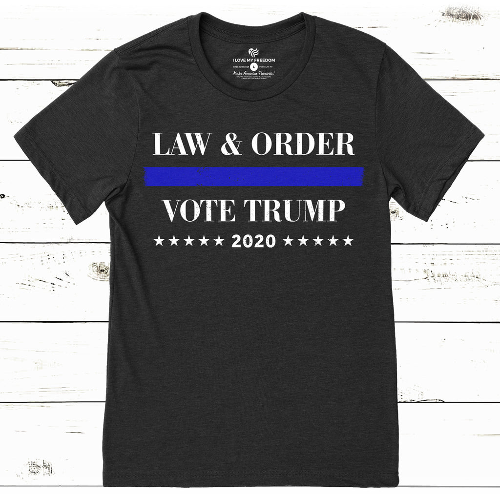 Law And Order Trump T-Shirt - I Love My Freedom