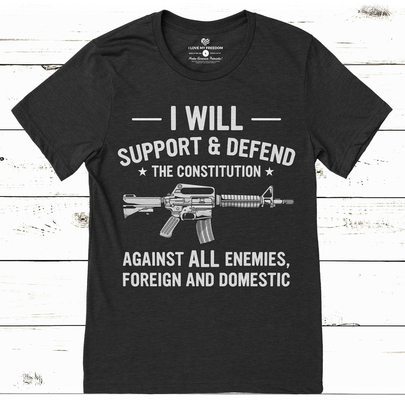Support And Defend T-Shirt - I Love My Freedom