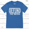 Defund The Media T-Shirt - I Love My Freedom