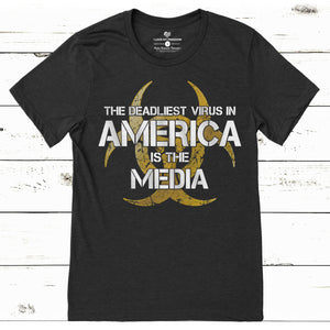 Deadliest Virus Is The Media T-Shirt