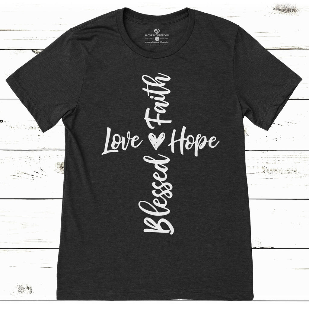 Faith, Hope, Love, Blessed T-Shirt