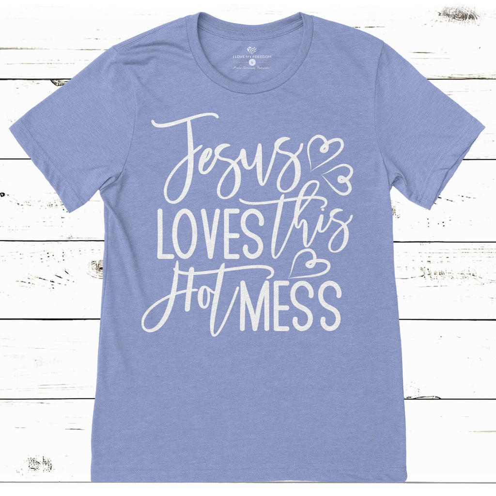 Jesus Hot Mess T-Shirt
