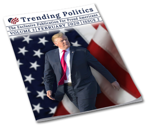 Volume 2 Issue 2 - February 2020 Trending Politics Newsletter - I Love My Freedom