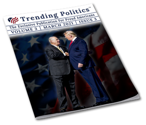 Volume 3 Issue 3 - March 2021 Trending Politics Newsletter