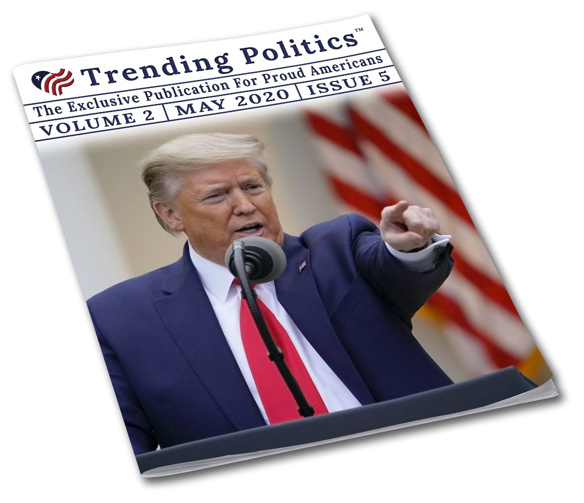 Volume 2 Issue 5 - May 2020 Trending Politics Newsletter - I Love My Freedom
