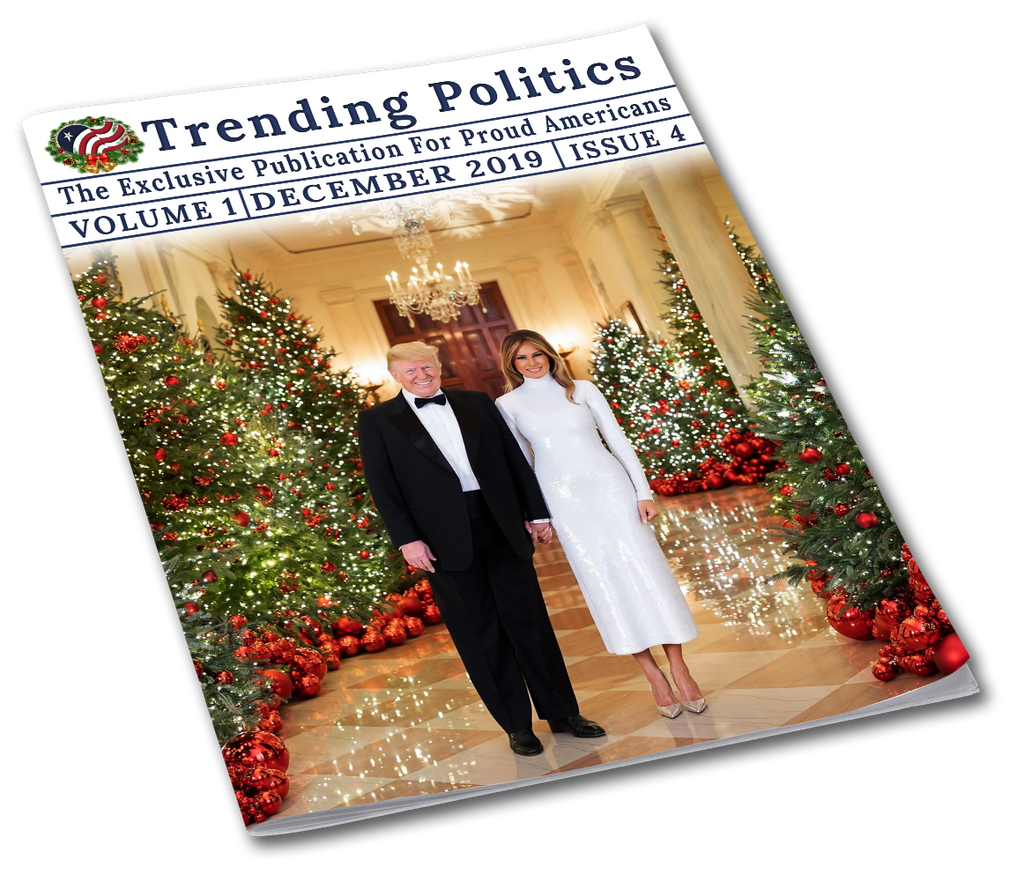 Volume 1 Issue 4 - December 2019 Trending Politics Newsletter - I Love My Freedom