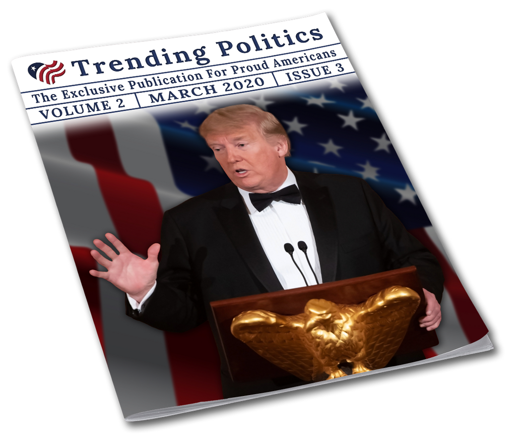 Volume 2 Issue 3 - March 2020 Trending Politics Newsletter - I Love My Freedom
