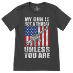 My Gun Is Not A Threat T-Shirt - I Love My Freedom