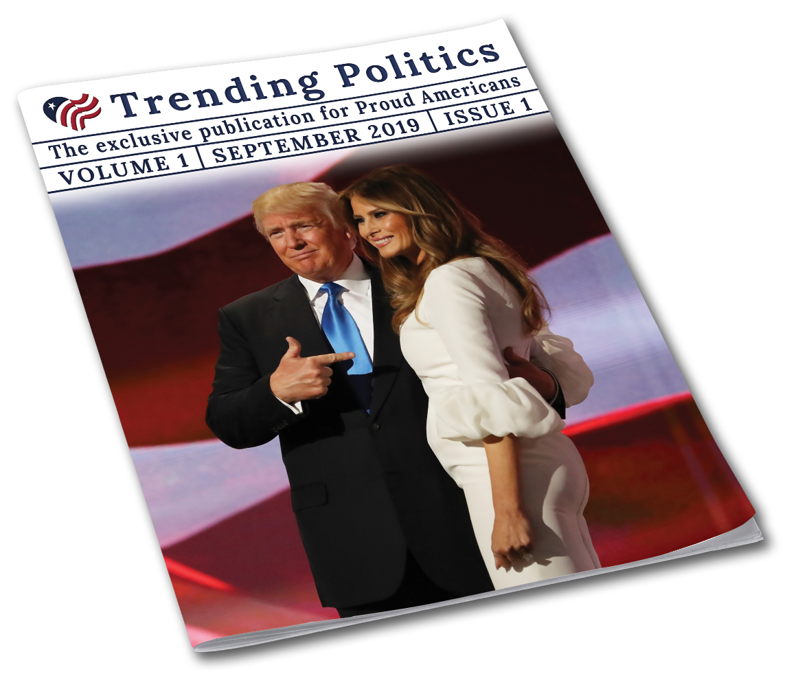 Volume 1 Issue 1 - September 2019 Trending Politics Newsletter - I Love My Freedom