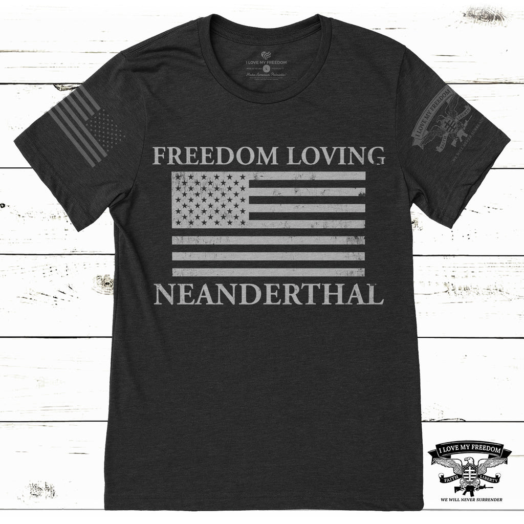 Freedom Loving Neanderthal T-Shirt