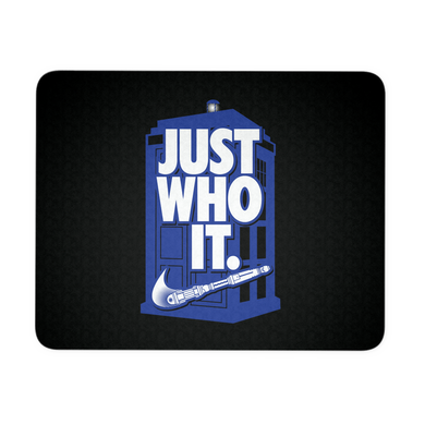 Just Who It Mousepad
