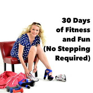 30 Days of Fitness and Fun Challenge (No Stepping Required)