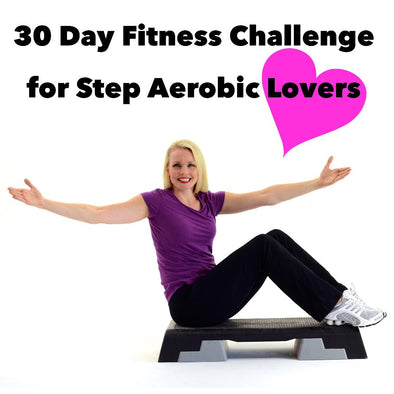 30 Day Fitness Challenge Program for Step Aerobic Lovers