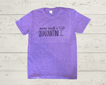 "Labels Graphic Tee- ""Mama Needs a Quarantini"""