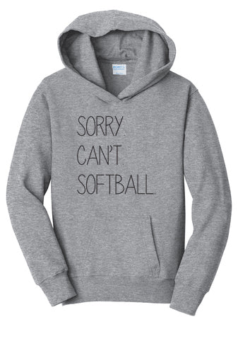 Sorry. Can't. Softball. Hoodie
