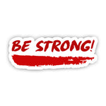 Be Strong Sticker-Minis-MADD-[Laptop sticker Egypt]-[Laptop sticker in Egypt]-sticktop